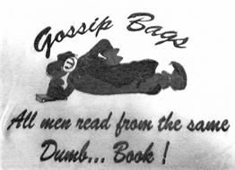 GOSSIP BAGS ALL MEN READ FROM THE SAME DUMB . . . BOOK!
