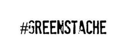 #GREENSTACHE