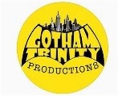 GOTHAM TRINITY PRODUCTIONS