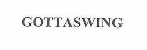 GOTTASWING