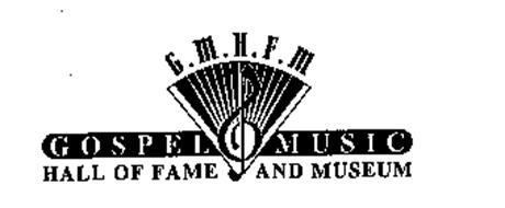 G.M.H.F.M GOSPEL MUSIC HALL OF FAME ANDMUSEUM