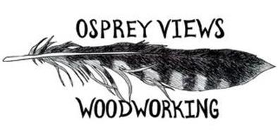 OSPREY VIEWS WOODWORKING