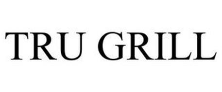TRU GRILL