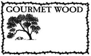 GOURMET WOOD