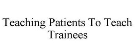 TEACHING PATIENTS TO TEACH TRAINEES