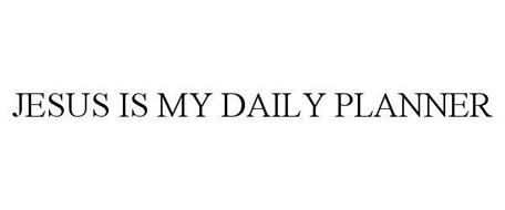 JESUS IS MY DAILY PLANNER