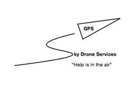 "GPS SKY DRONE SERVICES ""HELP IS IN THE AIR"""
