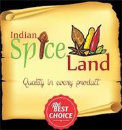 INDIAN SPICE LAND QUALITY IN EVERY PRODUCT THE BEST CHOICE