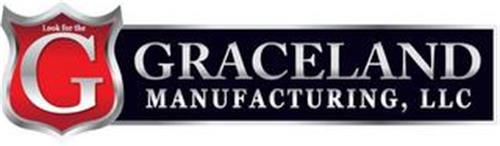 LOOK FOR THE G GRACELAND MANUFACTURING, LLC