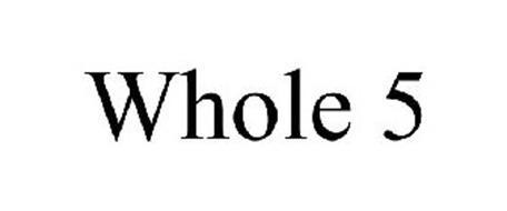 WHOLE 5