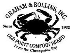 GRAHAM & ROLLINS, INC. SINCE 1942 OLD POINT COMFORT BRAND FROM THE CHESAPEAKE BAY