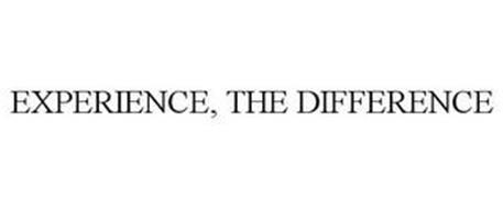 EXPERIENCE, THE DIFFERENCE