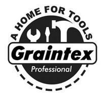 A HOME FOR TOOLS GRAINTEX PROFESSIONAL