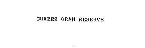 SUAREZ GRAN RESERVE
