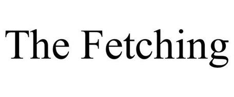 THE FETCHING