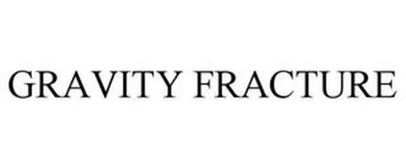 GRAVITY FRACTURE