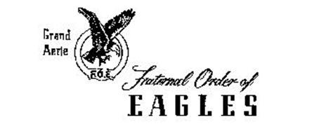 GRAND AERIE F.O.E. FRATERNAL ORDER OF EAGLES