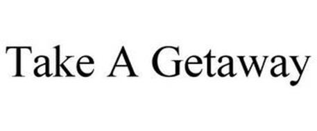TAKE A GETAWAY