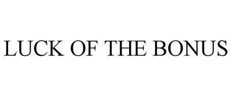 LUCK OF THE BONUS