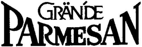 GRANDE PARMESAN