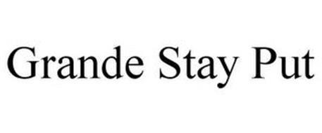 GRANDE STAY PUT