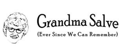 GRANDMA SALVE (EVER SINCE WE CAN REMEMBER)