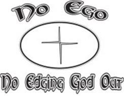NO EGO NO EDGING GOD OUT