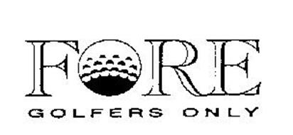 FORE GOLFERS ONLY