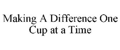 MAKING A DIFFERENCE - ONE CUP AT A TIME
