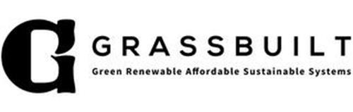 G GRASSBUILT GREEN RENEWABLE AFFORDABLE SUSTAINABLE SYSTEMS