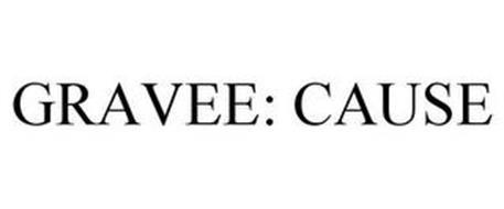 GRAVEE: CAUSE