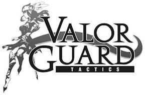 VALOR GUARD TACTICS