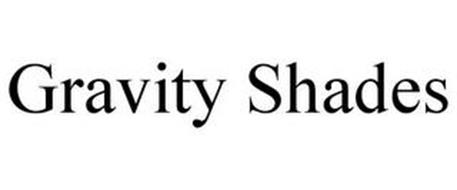 GRAVITY SHADES