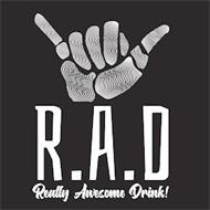 R.A.D REALLY AWESOME DRINK!