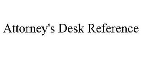 ATTORNEY'S DESK REFERENCE
