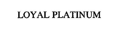 LOYAL PLATINUM