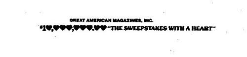 "GREAT AMERICAN MAGAZINES, INC. $10,000,000.00 ""THE SWEEPSTAKES WITH A HEART"""