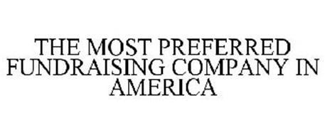 THE MOST PREFERRED FUNDRAISING COMPANY IN AMERICA