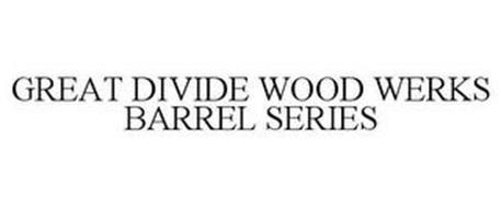 GREAT DIVIDE WOOD WERKS BARREL SERIES