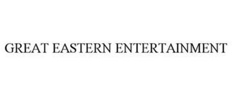 GREAT EASTERN ENTERTAINMENT