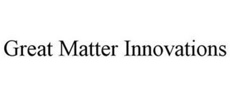 GREAT MATTER INNOVATIONS
