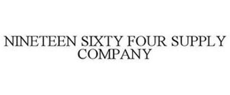 NINETEEN SIXTY FOUR SUPPLY COMPANY