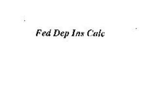 FED DEP INS CALC
