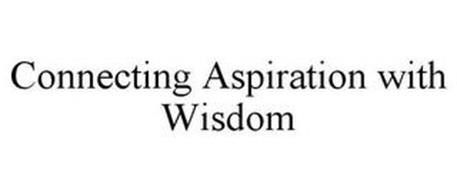 CONNECTING ASPIRATION WITH WISDOM