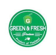 G GREEN & FRESH  PRODUCE PRODUCT OF THAILAND