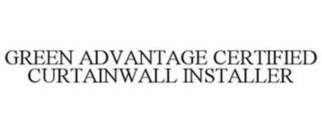 GREEN ADVANTAGE CERTIFIED CURTAINWALL INSTALLER