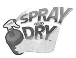 SPRAY AND DRY