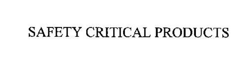 SAFETY CRITICAL PRODUCTS