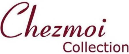 CHEZMOI COLLECTION