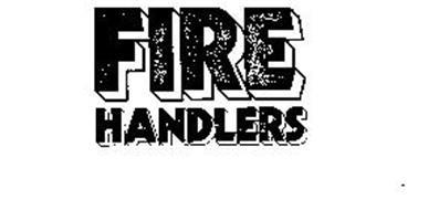 FIRE HANDLERS